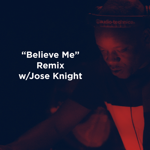 Believe Me (mismatch (uk) & Jose Knight (uk)  Remix)