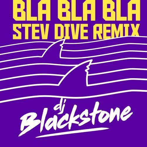 Bla Bla Bla (stev Dive Remix)