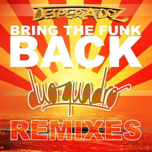 Bring The Funk Back Remixes - Duo Quadro | Download and Play