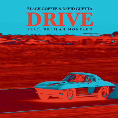Black Coffee & David Guetta Ft. Delilah Montague