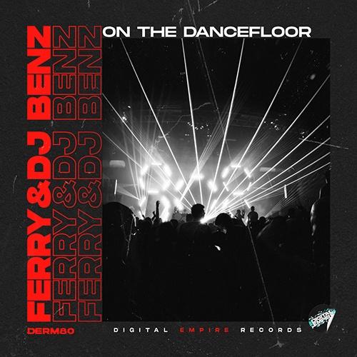 Ferry & Dj Benz - On The Dancefloor