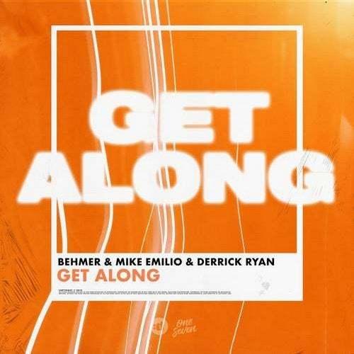 Behmer x Mike Emilio x Derrick Ryan - Get Along