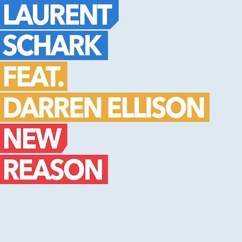 Laurent Schark Feat. Darren Ellison - New Reason