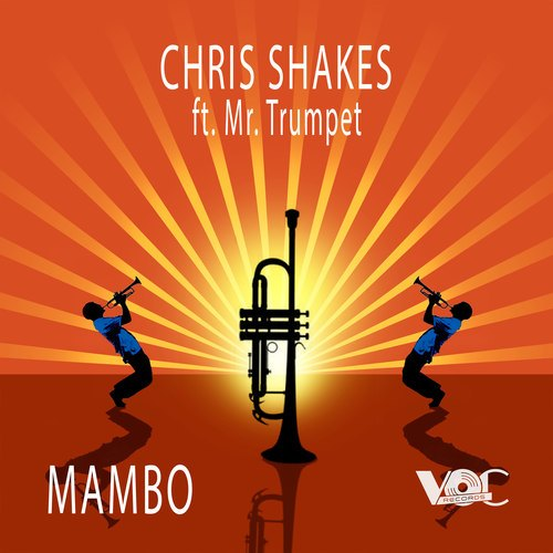 Chris Shakes Ft. Mr. Trumpet