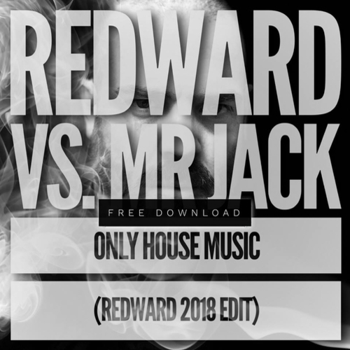 Only house music redward vs mr jack download and play for Jack house music