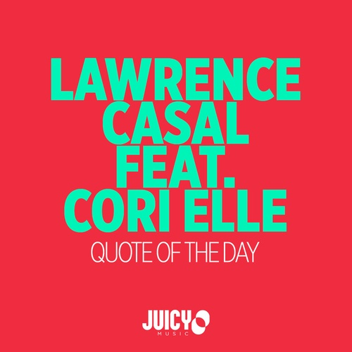 Quote Of The Day Lawrence Casal Ft Cori Elle Download And Play Enchanting Download Quote Of The Day