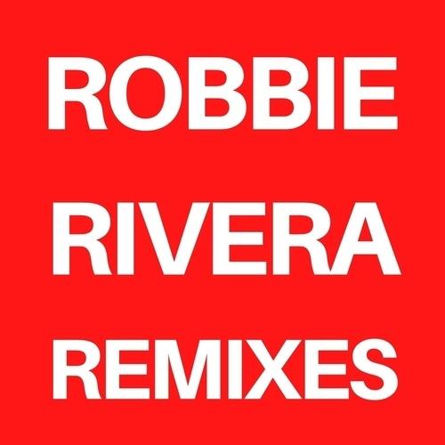 Robbie Rivera Remixes