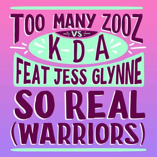 Too Many Zooz Vs Kda Feat. Jess Glynne