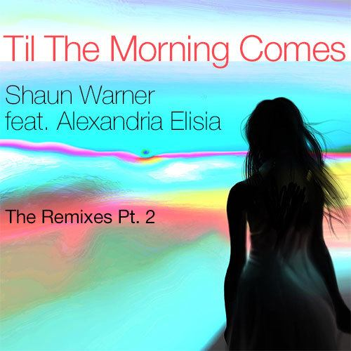 Til The Morning Comes (the Remixes Pt. 2)