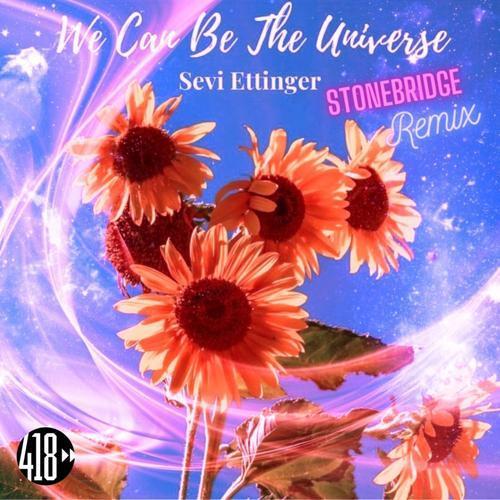 We Can Be The Universe (stonebridge Mixes)