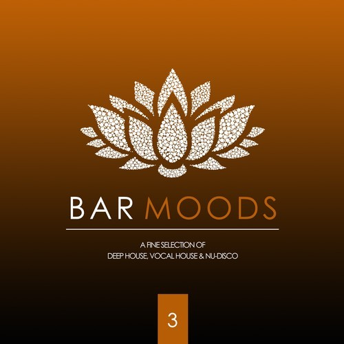 Bar Moods 3 (A Fine Selection of Bar Sounds from Deep House to Vocal House & Nu-Disco)