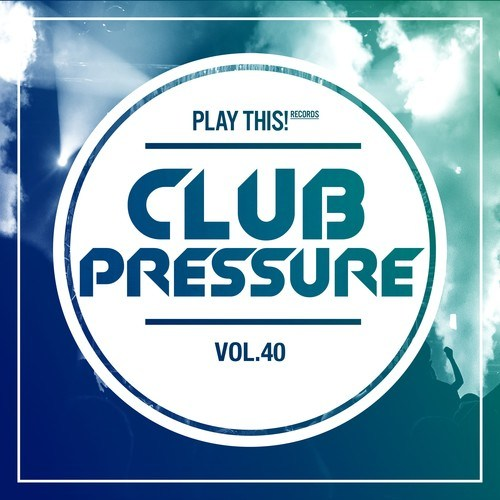 Club Pressure, Vol. 40: The Electro and Clubsound Collection