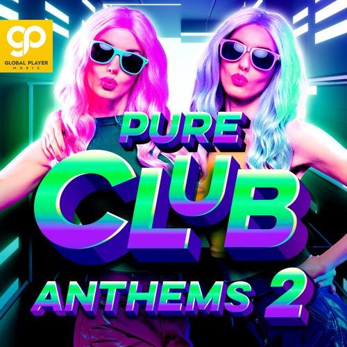 Pure Club Anthems, Vol. 2