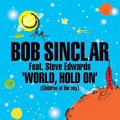 World Hold On (Children of the sky) (feat. Steve Edwards)