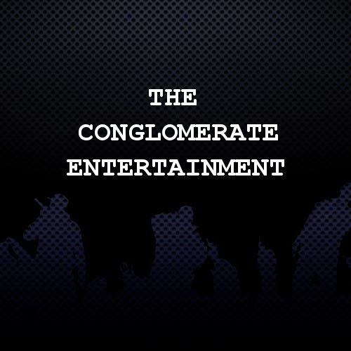 The Conglomerate Entertainment